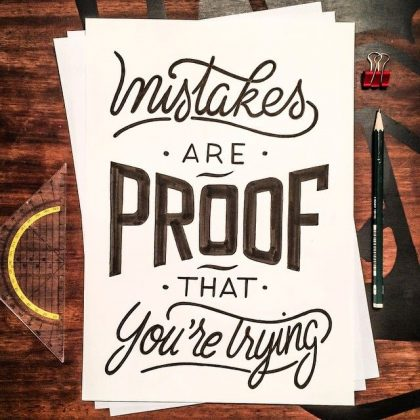 Mistakes-are-proof-that-youre-trying-420x420